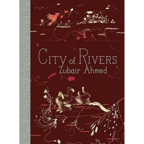 City of Rivers - (McSweeney's Poetry) by  Zubair Ahmed (Hardcover) - image 1 of 1