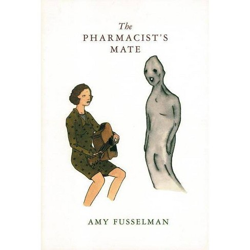 The Pharmacist's Mate - by  Amy Fusselman (Hardcover) - image 1 of 1