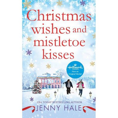 Christmas Wishes and Mistletoe Kisses -  by Jenny Hale (Paperback)