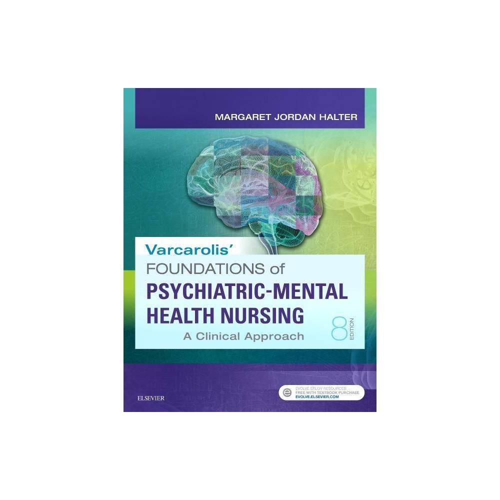 Varcarolis Foundations Of Psychiatric Mental Health Nursing 8th Edition By Margaret Jordan Halter Paperback