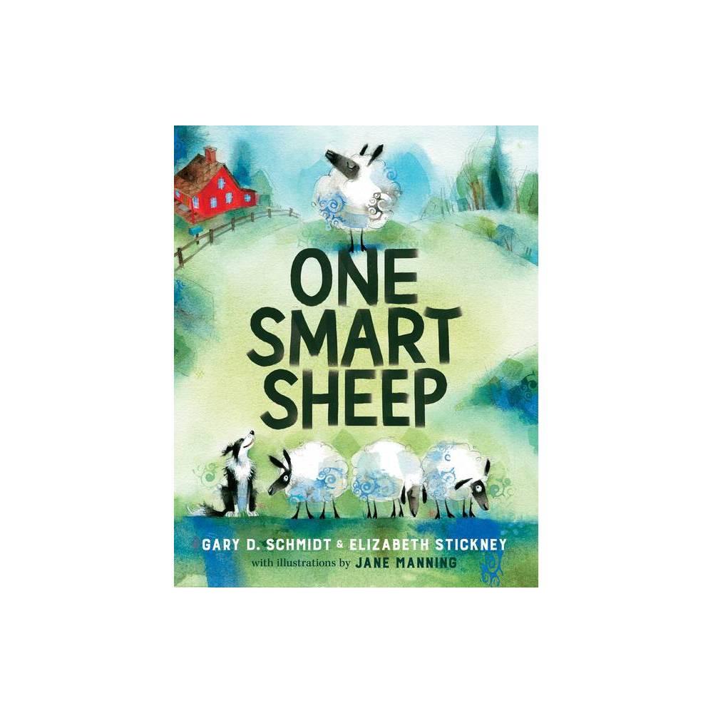 One Smart Sheep By Gary D Schmidt Elizabeth Stickney Hardcover