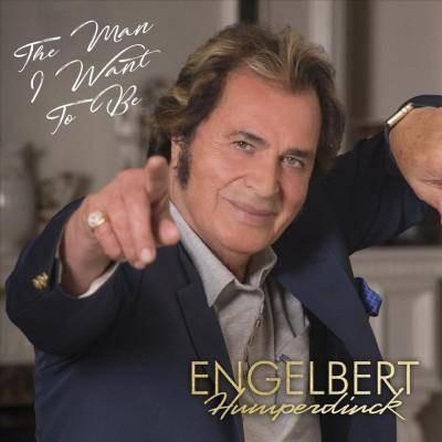 Engelbert Humperdinck - Man I Want To Be (CD)