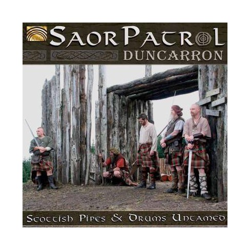 Saor Patrol - Duncarron: Scottish Pipes and Drums Untamed (CD) - image 1 of 1