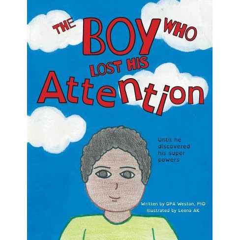 The Boy Who Lost His Attention - by  Dpa Weston (Paperback) - image 1 of 1