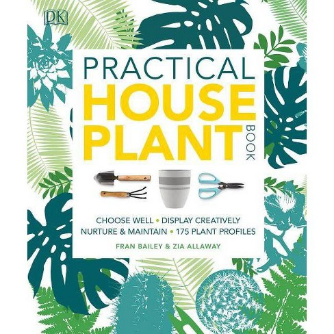 Practical Houseplant Book - by  Zia Allaway & Fran Bailey (Paperback) - image 1 of 1