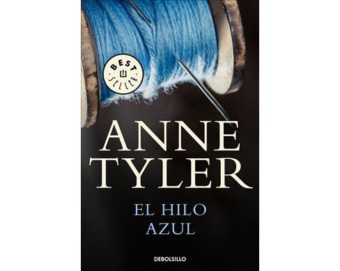 El hilo Azul / A Spool of Blue Thread -  by Anne Tyler (Paperback) - image 1 of 1