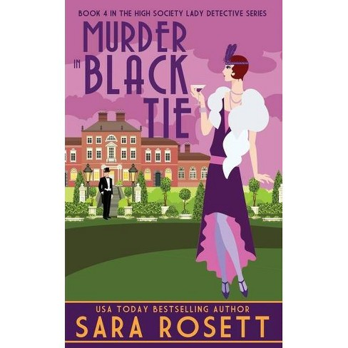 Murder in Black Tie - (High Society Lady Detective) by  Sara Rosett (Paperback) - image 1 of 1