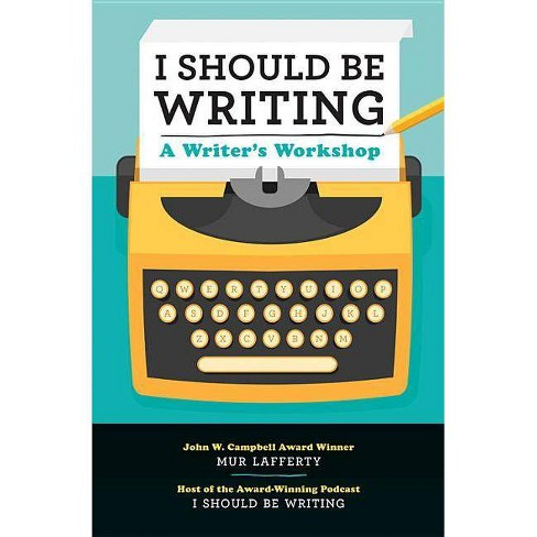 I Should Be Writing - by  Mur Lafferty (Paperback) - image 1 of 1