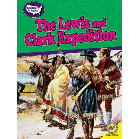 The Lewis and Clark Expedition - (Building Our Nation) by  Blythe Lawrence (Paperback) - image 1 of 1