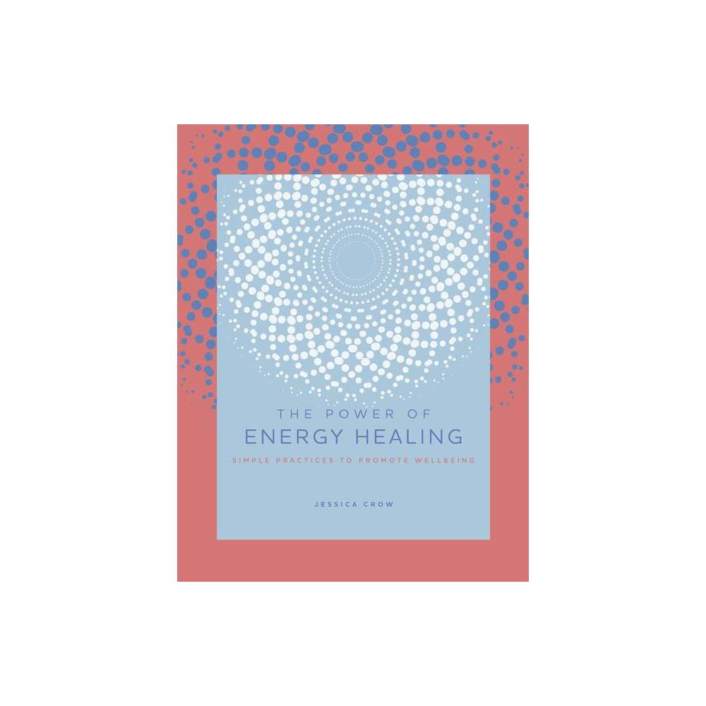 The Power Of Energy Healing By Victor Archuleta Hardcover