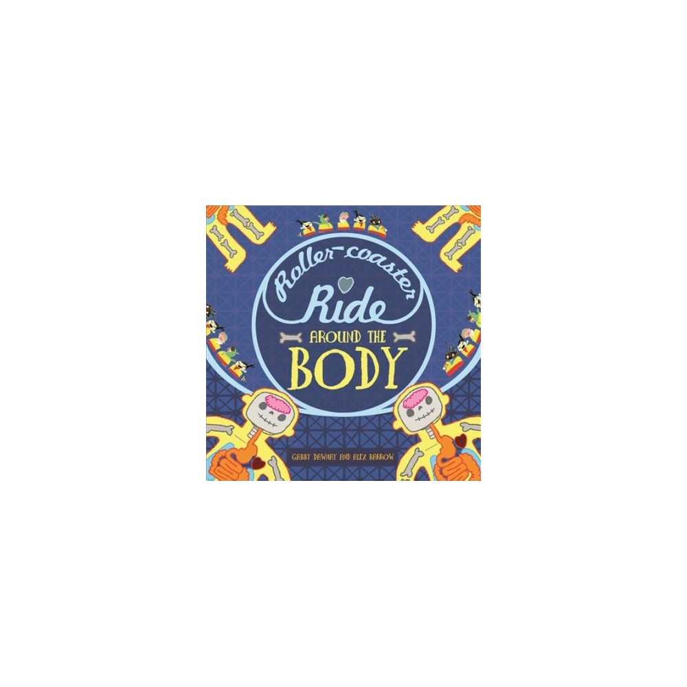 Roller-coaster Ride Around the Body - by Gabby Dawnay (Hardcover)