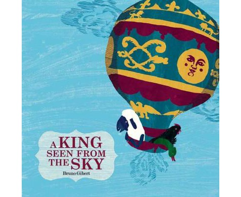 King Seen from the Sky (Hardcover) (Bruno Gibert) - image 1 of 1