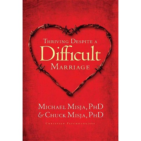 Thriving Despite a Difficult Marriage - by  Charles Misja & Michael Misja (Paperback) - image 1 of 1