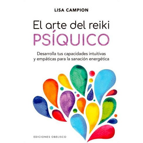 El Arte del Reiki Psiquico - by  Lisa Campion (Paperback) - image 1 of 1