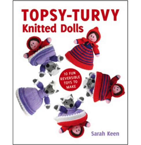 Topsy-Turvy Knitted Dolls : 10 Fun Reversible Toys to Make (Paperback) (Sarah Keen) - image 1 of 1