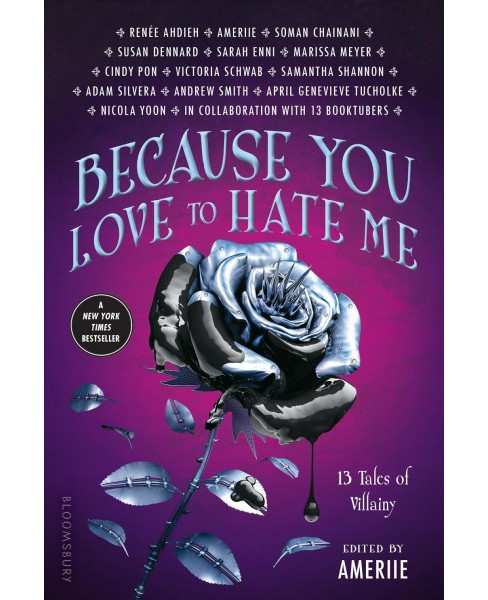 Because You Love to Hate Me : 13 Tales of Villainy -  Reprint (Paperback) - image 1 of 1