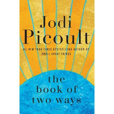 The Book of Two Ways - by Jodi Picoult (Hardcover)