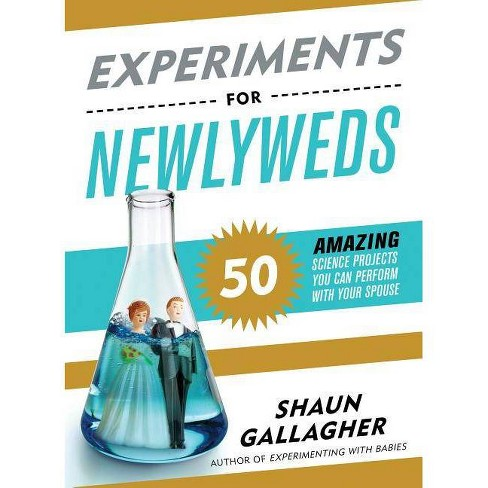 Experiments for Newlyweds - by  Shaun Gallagher (Paperback) - image 1 of 1