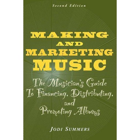 Making and Marketing Music - 2 Edition by  Jodi Summers (Paperback) - image 1 of 1
