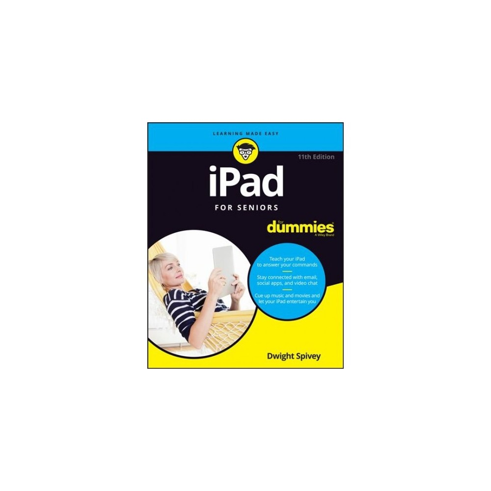 Ipad for Seniors for Dummies - 11 (For Dummies (Computer/Tech)) by Dwight Spivey (Paperback)