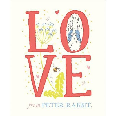 Love from Peter Rabbit - by  Beatrix Potter (Hardcover)