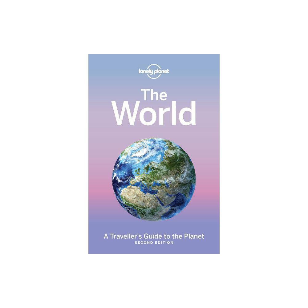 Lonely Planet The World A Traveller S Guide To The Planet Hardcover