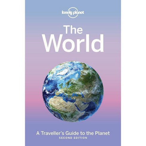 Lonely Planet the World : A Traveller's Guide to the Planet (Hardcover) - image 1 of 1
