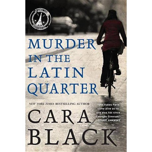 Murder in the Latin Quarter - (Aimee Leduc Investigations) by  Cara Black (Paperback) - image 1 of 1