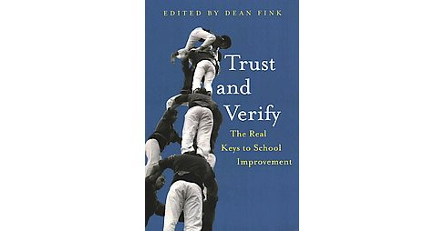 Trust and Verify : The Real Keys to School Improvement, An International Examination of Trust and - image 1 of 1