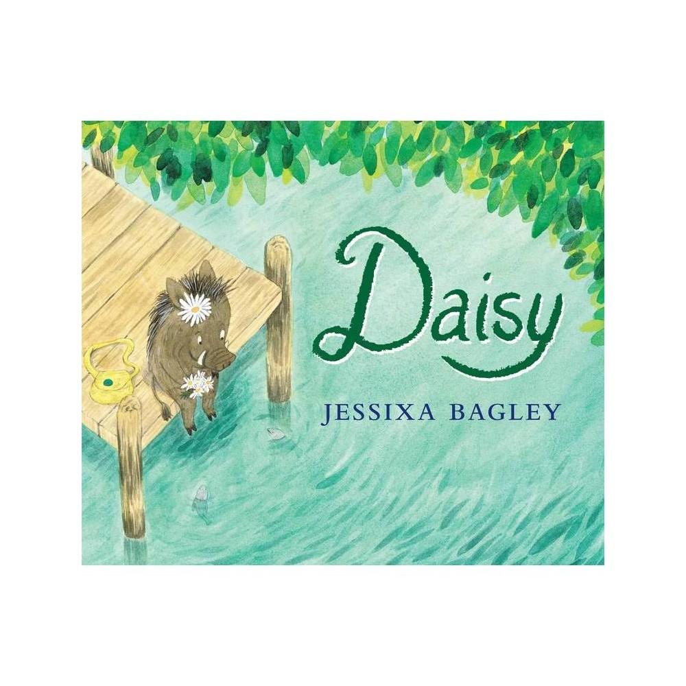 Daisy By Jessixa Bagley Hardcover