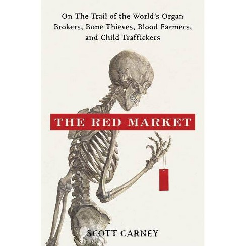 The Red Market - by  Scott Carney (Hardcover) - image 1 of 1