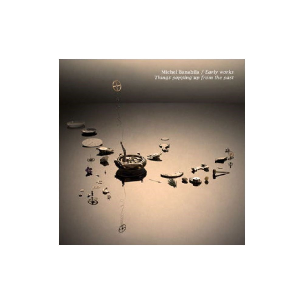 Michel Banabila - Early Works:Things Popping Up From Th (CD)