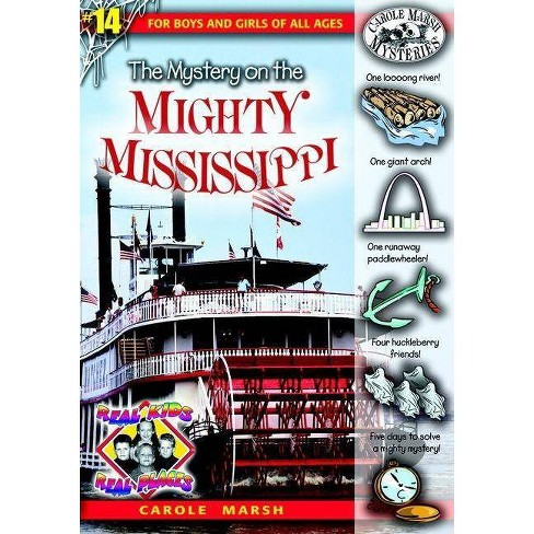 The Mystery on the Mighty Mississippi - (Real Kids! Real Places! (Paperback)) by  Carole Marsh - image 1 of 1