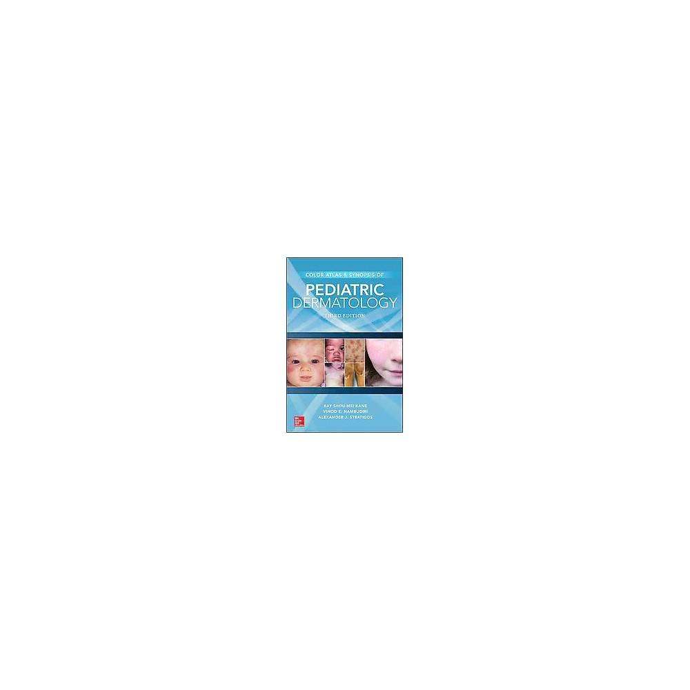 Color Atlas & Synopsis of Pediatric Dermatology (Paperback) (M.D. Kay Shou-Mei Kane & MD. Vinod E.