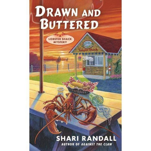 Drawn and Buttered - (Lobster Shack Mystery) by  Shari Randall (Paperback) - image 1 of 1