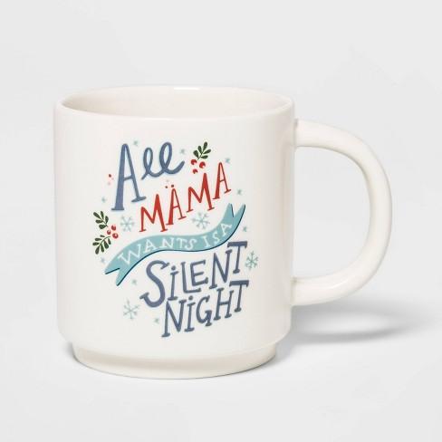 16oz Stoneware All Mama Wants is a Silent Night Mug Cream - Threshold™ - image 1 of 1