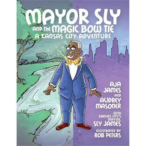 Mayor Sly and the Magic Bow Tie - by  Aja James & Audrey Masoner (Hardcover) - image 1 of 1