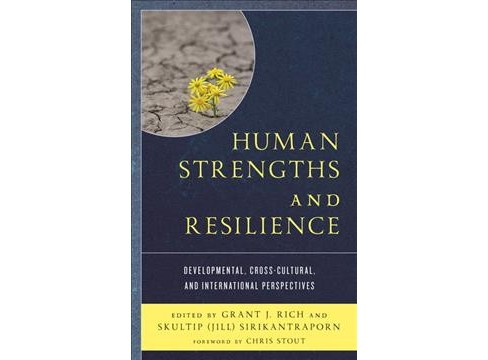 Human Strengths and Resilience : Developmental, Cross-Cultural, and International Perspectives - image 1 of 1