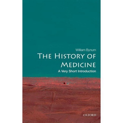 The History of Medicine: A Very Short Introduction - (Very Short Introductions) by  William Bynum - image 1 of 1