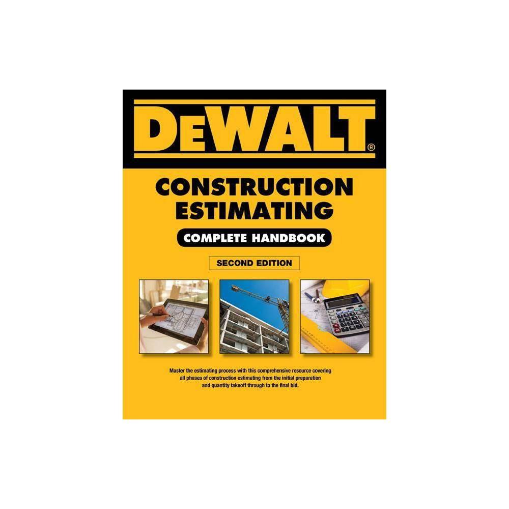 Dewalt Construction Estimating Complete Handbook 2nd Edition By Adam Ding Paperback