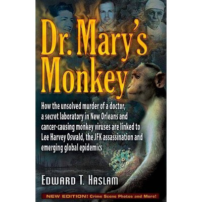Dr. Mary's Monkey - by  Edward T Haslam (Hardcover)