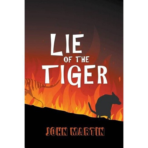 Lie of the Tiger - by  John Martin (Paperback) - image 1 of 1