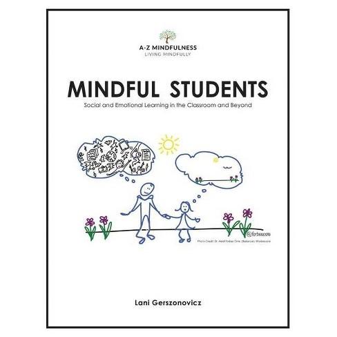 Mindful Students - (A-Z Mindfulness) by  Lani Gerszonovicz (Paperback) - image 1 of 1
