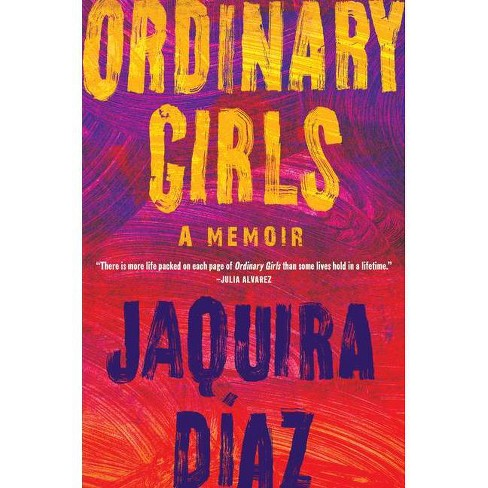 Ordinary Girls - by  Jaquira Díaz (Hardcover) - image 1 of 1