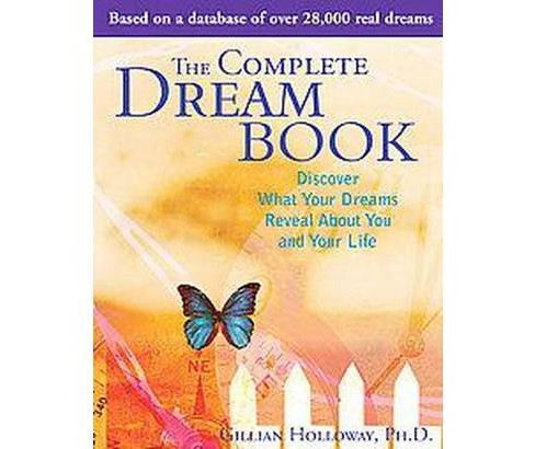 Complete Dream Book : Discover What Your Dreams Reveal About You and Your Life (Paperback) (Gillian - image 1 of 1