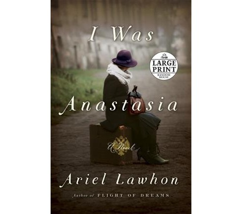 I Was Anastasia -  (Random House Large Print) by Ariel Lawhon (Paperback) - image 1 of 1