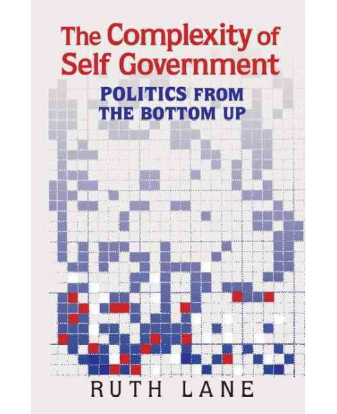 Complexity of Self Government : Politics from the Bottom Up (Hardcover) (Ruth Lane) - image 1 of 1