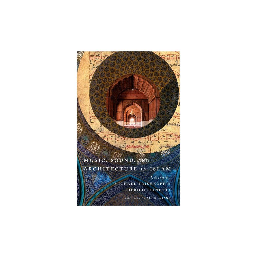 Music, Sound, and Architecture in Islam - (Paperback)