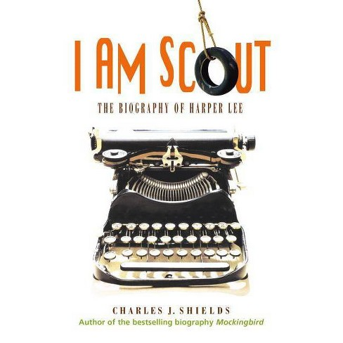 I Am Scout - by  Charles J Shields (Paperback) - image 1 of 1