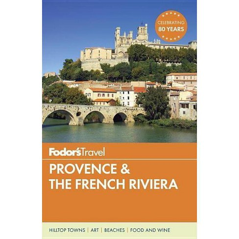 Fodor's Provence & the French Riviera - by  Fodor's Travel Guides (Paperback) - image 1 of 1